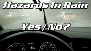 Hazard Lights In Rain Flashers In The Rain Yes Or No Do Hazard Lights Constitute Communication While Rain Driving
