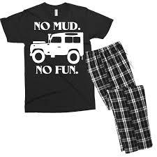 no mud no fun land rover defender jeep 4x4 funny birthday gift men s t shirt pajama set