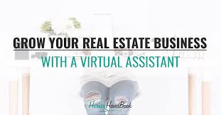 Grow Your Real Estate Business With A Virtual Assistant Horkey