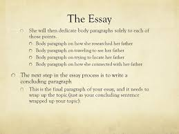 and it all comes down to this the essay ppt the essay she will then dedicate body paragraphs solely to each of those points body