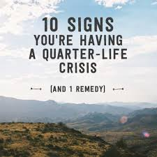 signs you re having a quarter life crisis and remedy