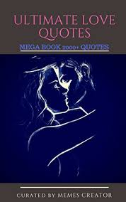 ULTIMATE LOVE QUOTES Strategies For Creating A Love That Lasts Gorgeous Ultimate Love Quotes
