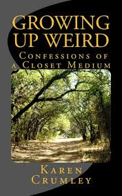 Growing Up Weird: Confessions of a Closet Medium eBook by ...
