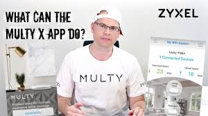 <b>Zyxel Multy X</b> Easy Setup, Speed Test & App Features | AngrySteve ...