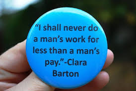 Clara Barton Quotes Mesmerizing Feminist Equal Pay Clara Barton Quote ButtonBadgeMagnet Products