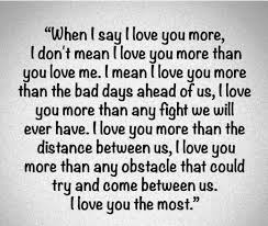I Love You Quotes Impressive Love Quote When I Say I Love You More I Don't Mean I Love You More