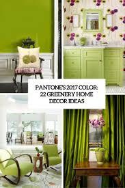 pantone s 2017 color 22 greenery home d cor ideas digsdigs