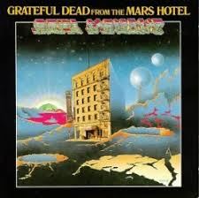 From the Mars Hotel - <b>Grateful Dead</b> | Songs, Reviews, Credits ...