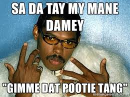 Pootie Tang Quotes Extraordinary Pootie Tang Quotes Sa Da Tay The Random Vibez