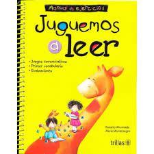 This is the book that my sister's used to learn how to read. Juguemos A Leer Libro De Lectura Y Manual De Ejercicios Desarrollo De Competencias Del Lenguaje De Rosario Ahumada En Gandhi