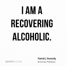 Alcoholic Quotes Cool Patrick J Kennedy Quotes QuoteHD