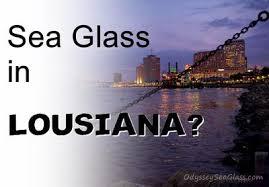 Seaglass In Louisiana