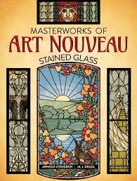 Authentic Art Nouveau Stained Glass Designs In Full Color Masterworks Of Art Nouveau Stained Glass Ebook By Arnold Lyongrun Rakuten Kobo