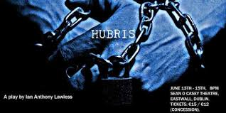 Hubris by Ian Anthony Lawless at The Sean O' Casey Theatre – Noely's  Naughty Nightly Nitpick.