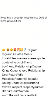 Good Girl Quotes Magnificent If You Find A Good Girl Keep Her Cuz 48% Of These Girls Ain't Shit