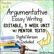 argumentative writing unit common core grades by darlene anne argumentative writing unit common core grades 6 10