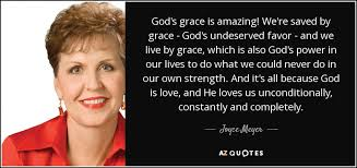God's Grace Quotes Amazing Joyce Meyer Quote God's Grace Is Amazing We're Saved By Grace