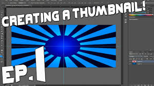 photoshop thumbnail photoshop creating a thumbnail episode 1 backgrounds youtube