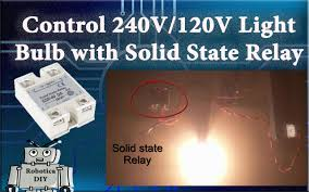 Solid State Light Bulbs How To Use Solid State Relay To Control 240v 120v With 5v