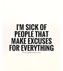 Excuses Quotes Adorable Excuses Quotes And Sayings