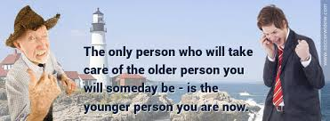 Quotes About Life Insurance Beauteous Theonlypersonwhocantakecareoftheolderpersonyouwillbe