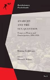 anarchy and the sex question essays on women and emancipation  anarchy and the sex question essays on women and emancipation 1896 1917 paperback emma goldman target