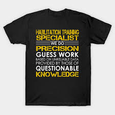 habilitation specialist habilitation training specialist we do precision guess work