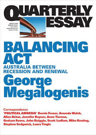 response to megalogenis in quarterly essay an integral state i recently had a short piece co authored by tad tietze printed in response to george megalogenis essay balancing act between recession and