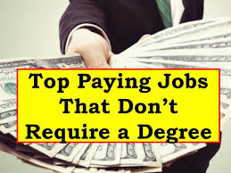 top paying jobs out a degree for where to snag the 5 top paying jobs out a degree for 2016 where to snag the best paying job