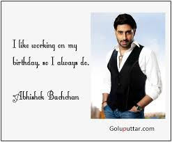 Famous Birthday Quotes Inspiration Famous Birthday Quote By Abhishek Bachchan Photos And Ideas