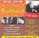 Count Basie, Lester Young and the Stars of Birdland On Tour: Recorded Live in Topeka, K