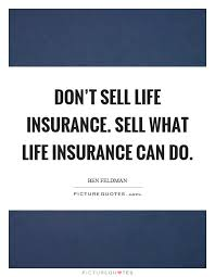 Quotes About Life Insurance Best Insurance Quotes Simple Don't Sell Life Insurancesell What Life