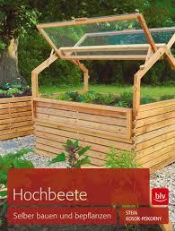 Hochbeete Selber Bauen Und Bepflanzen Gartenfrosch