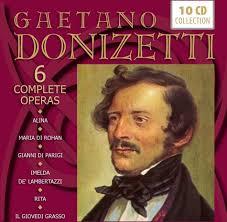 6 Complete Operas - Alina, Maria Di Rohan, Gianni Di Parigi, Imelda De  Lambertazzi, Rita, Il Giovedi Grasso (10 CDs) by Gaetano Donizetti  (1797-1848) - CeDe.com