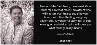 Pirates Of The Caribbean Quotes Fascinating Lynne Reid Banks Quote Pirates Of The Caribbean Move Over Make