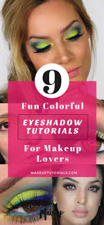 colorful eyeshadow 9 fun colorful eyeshadow tutorials for makeup