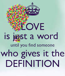 Definition Of Love Quotes Fascinating Love Is Just A Word Until You Find Someone Who Gives It The