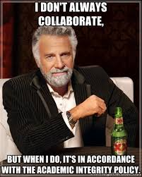 I don't always collaborate, but when I do, it's in accordance with ... via Relatably.com
