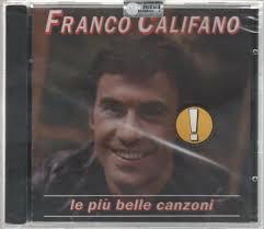 FRANCO CALIFANO LE PIU' BELLE CANZONI CD F.C. SIGILLATO!!