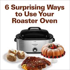 mobile 6 surprising ways to use your roaster oven