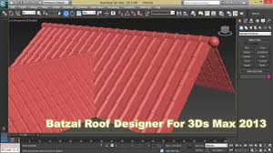 Batzal Roof Designer For Max 2015 Free Download Batzal Roof 1 4 6 For 3dsmax 2009 2013 32 Or 64 Bit Unmisoft