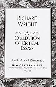 com richard wright a collection of critical essays richard wright a collection of critical essays