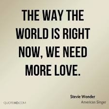 Need Love Quotes Stevie Wonder Quotes QuoteHD 5