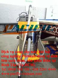 DỊCH VỤ CUNG CẤP MÁY HÚT BỤI CÔNG NGHIỆP PULLMAN - Pacific nhập khẩu, phân  phối máy hút bụi, máy lau sàn, máy phun áp lực