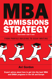 mba admissions strategy from profile building to essay writing mba admissions strategy from profile building to essay writing from profile building to essay writing uk higher education oup humanities social