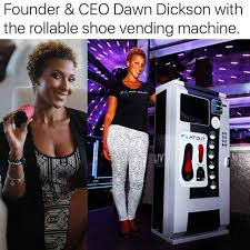 Shoe Vending Machine Simple Dopl48r Memes Founder CEO Dawn Dickson With The Rollable