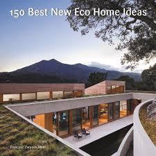 Ecohome Design 150 Best New Eco Home Ideas