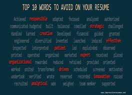 words not to use on a resumes top 10 words to avoid on your resume impressive resumes net