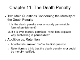 essay death penalty capital punishment final essay capital  chapter the death penalty two main questions concerning the chapter 11 the death penalty two main