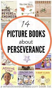 Picture Books About Perseverance For Kids Reading Writing